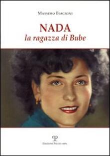 Nada. La ragazza di Bube - Massimo Biagioni - copertina