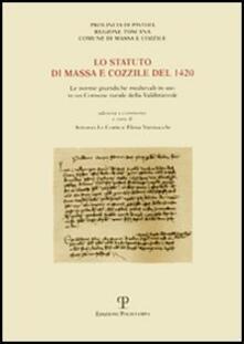Lo statuto di Massa e Cozzile del 1420. Le norme giuridiche medievali in uso in un comune rurale della Valdinievole - copertina