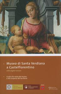 Museo di Santa Verdiana a Castelfiorentino. Guida alla visita del museo e alla scoperta del territorio. Ediz. italiana e inglese