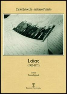Lettere (1966-1971) - Carlo Betocchi,Antonio Pizzuto - copertina