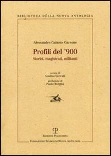 Profili del '900. Storici, magistrati, militanti - Alessandro Galante Garrone - copertina