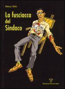 La fusciacca del sindaco - Marco Stilci - copertina