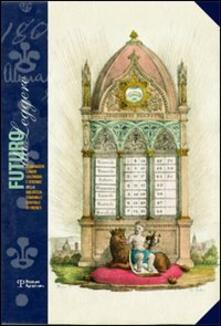 Futuro da leggere. Almanacchi, lunari, calendari e strenne della Biblioteca Comunale Centrale di Firenze. Catalogo della mostra - copertina