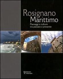 Rosignano Marittimo. Paesaggi e culture tra passato e presente - Edina Regoli - copertina
