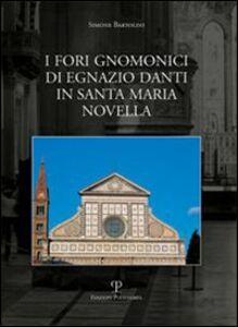Libro I fori gnomonici di Egnazio Dati in Santa Maria Novella Simone Bartolini