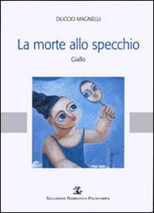 La morte allo specchio - Duccio Magnelli - copertina
