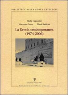 La Grecia contemporanea (1974-2006) - Rudy Caparrini,Vincenzo Greco,Ninni Radicini - copertina