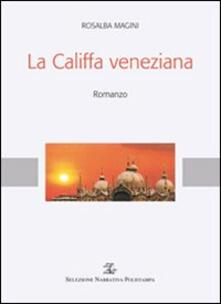 La califfa veneziana - Rosalba Magini - copertina