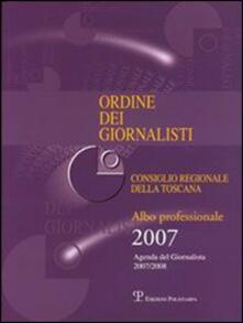 Ordine dei giornalisti. Consiglio regionale della Toscana. Albo professionale 2007 - copertina