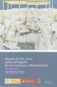 Museo d'arte sacra della Collegiata di San Lorenzo a Montevarchi. Guida alla visita del museo e alla scoperta del territorio - copertina