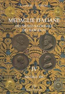 Medaglie italiane del Museo nazionale del Bargello. Vol. 4: Secolo XIX. - Giuseppe Toderi,Fiorenza Vannel - copertina
