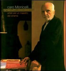 Caro Monicelli... Artisti per un maestro del cinema