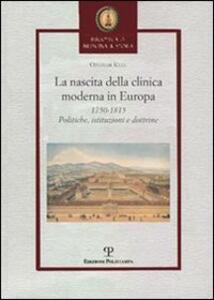 La nascita della clinica moderna in Europa 1750-1815. Politiche, istituzioni, dottrine