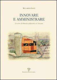 Innovare e amministrare. Un anno di dibattito amministrativo in Toscana