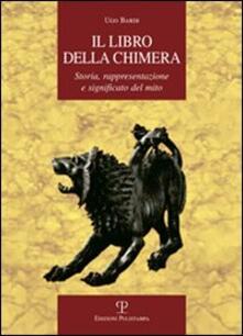 Il libro della Chimera. Storia, rappresentazione e significato del mito - Ugo Bardi - copertina
