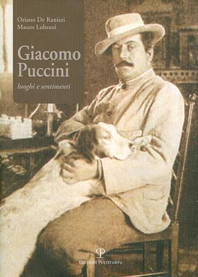 Giacomo Puccini. Luoghi e s...