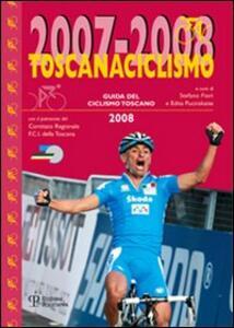 Toscanaciclismo 2007-2008. Guida del ciclismo toscano
