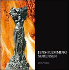 Jens-Flemming Sørensen. After 40 years in Italy. Sculptures
