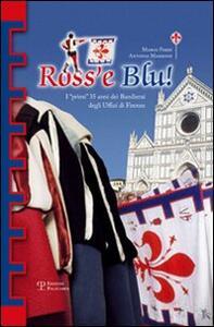 Ross'e blu! I primi 35 anni dei bandierai degli Uffizi di Firenze