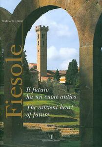 Fiesole. Il futuro ha un cuore antico. Ediz. italiana e inglese