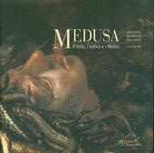 Medusa. Il mito, l'antico e i Medici