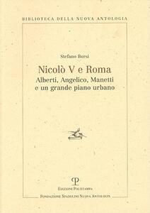 Nicolò V e Roma. Alberti, Angelico, Manetti e un grande piano urbano