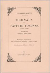 Cronaca dei fatti di Toscana (1845-1849) (ris. anast. 1948)