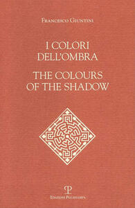 I colori dell'ombra-The colours of the shadow