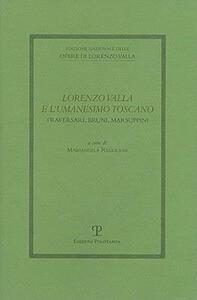 Lorenzo Valla e l'umanesimo toscano: Traversari, Bruni e Marsuppini. Atti del Convegno del Comitato Nazionale 6° centenario della nascita di Lorenzo Valla (2007)