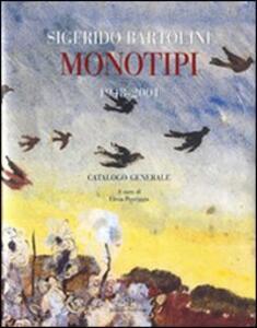 Sigfrido Bartolini. Monotipi 1948-2001. Catalogo generale