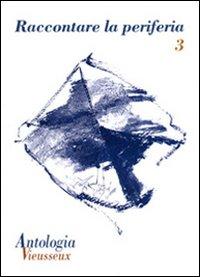 Image of Antologia Vieusseux (2009). Vol. 44: Raccontare la periferia.