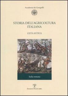 Storia dell'agricoltura italiana. Vol. 1\2: L'età antica. Italia romana. - copertina
