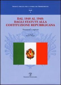Dal 1848 al 1948: dagli Statuti alla Costituzione Repubblicana. Transizioni a confronto. Atti del Convegno di studi (Firenze, 11-12 dicembre 2008)