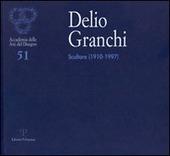 Delio Granchi. Scultore (1910-1997). Catalogo della mostra (Firenze, 5-30 giugno 2010)