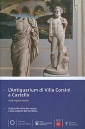 Antiquarium di villa Corsini a Castello. Guida alla visita del museo e alla scoperta del territorio. Ediz. multilingue
