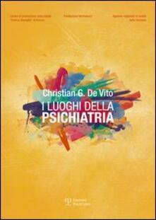 I luoghi della psichiatria - Christian G. De Vito - copertina