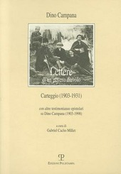 Lettere di un povero diavolo. Carteggio (1903-1931). Con Altre testimonianze epistolari su Dino Campana (1903-1998)