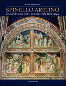 Spinello Aretino e la pittura del Trecento in Toscana