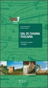 Val di Chiana Toscana. Territorio, storia e viaggi
