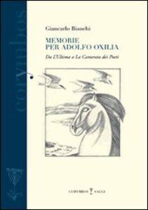 Memorie per Adolfo Oxilia. Dall'«Ultima» a «La camerata dei poeti»