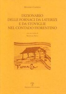 Dizionario delle fornaci da laterizi e da stoviglie nel contado fiorentino