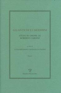 Gli antichi e i moderni. Studi in onore di Roberto Cardini