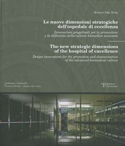 Le nuove dimensioni strategiche dell'ospedale di eccellenza. Ediz. italiana e inglese