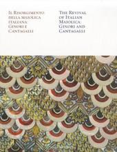 Il Risorgimento della maiolica italiana Ginori e Cantagalli. Ediz. italiana e inglese