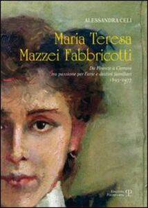 Maria Teresa Mazzei Fabbricotti. Da Firenze a Carrara tra passione per l'arte e destini familiari (1893-1977)