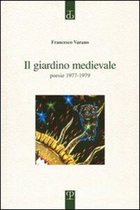 Il giardino medievale. Poesie 1977-1979