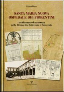 Santa Maria Nuova ospedale dei fiorentini. Architettura e assistenza nella Firenze tra Settecento e Novecento