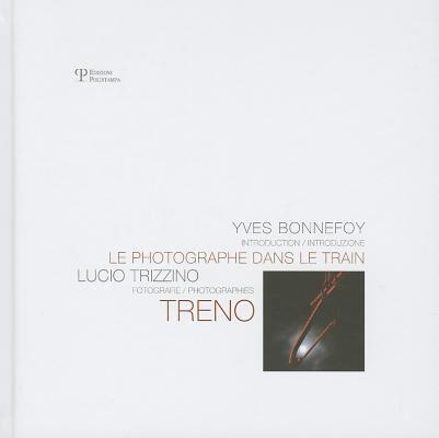 Lucio Trizzino. Le photographe dans le train. Ediz. italiana e francese