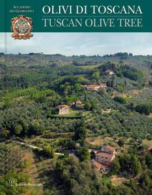 Rallydeicolliscaligeri.it Olivi di Toscana-Tuscan olive tree. Ediz. bilingue Image