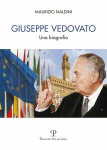 Giuseppe Vedovato. Una biografia